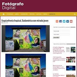 Esquizofrenia tropical, Sudamérica con mirada joven