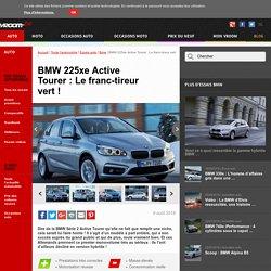 Essai BMW 225xe Active Tourer : Le franc-tireur vert !