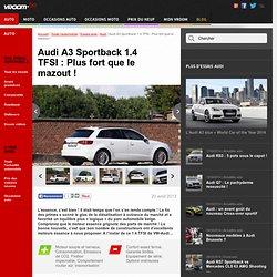 Essai Audi A3 Sportback 1.4 TFSI : Plus fort que le mazout ! (Essai ...