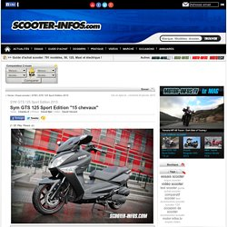 Essai du scooter SYM GTS 125 Sport Edition 2015 avec photo et vidéo