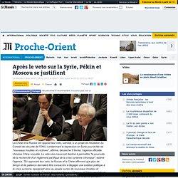 Après le véto sur la Syrie, Pékin et Moscou essaient de justifier leur position