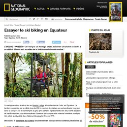 Essayer le ski biking en Equateur