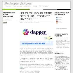 Un outil pour faire des flux : essayez Dapper
