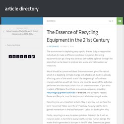 The Essence of Recycling Equipment in the 21st Century