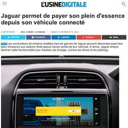 Jaguar permet de payer son plein d'essence depuis son véhicule connecté