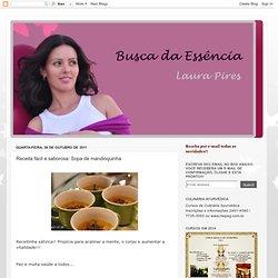 Busca da Essência - Laura Pires: Receita fácil e saborosa: Sopa de mandioquinha
