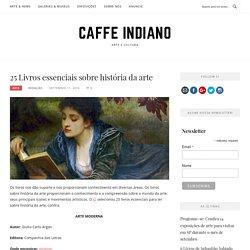 25 Livros essenciais sobre história da arte – Caffe Indiano