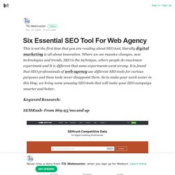 Six Essential SEO Tool For Web Agency – TIS Webmaster – Medium