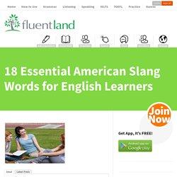 18 Essential American Slang Words for English Learners - Fluent LandFluent Land