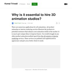 Why is it essential to hire 3D animation studios?