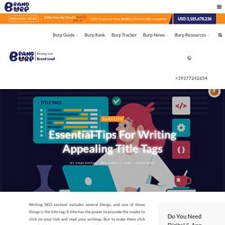 Essential Tips For Writing Appealing Title Tags - brandburp blog