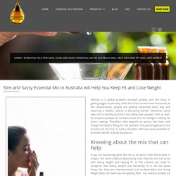 Slim and Sassy Essential Mix in Australia will Help You Keep Fit and Lose Weight - Susana Essential Oils