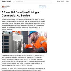 5 Essential Benefits of Hiring a Commercial Ac Service
