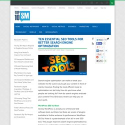 Ten Essential SEO Tools for Better Search Engine Optimization