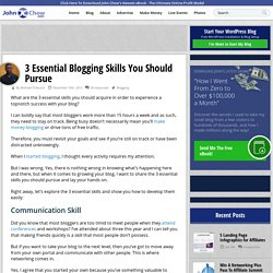 3 Essential Blogging Skills You Should Pursue