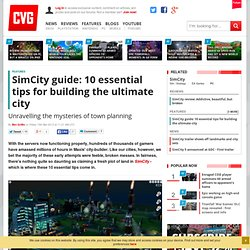 SimCity guide: 10 essential tips for building the ultimate city