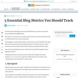5 Essential Blog Metrics You Should Track - Business 2 Community