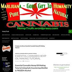 Essential Cannabis Hemp Oil Making Tutorial