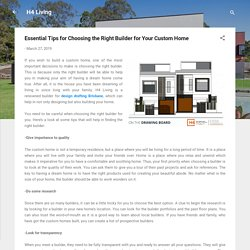 Essential Tips for Choosing the Right Builder for Your Custom Home
