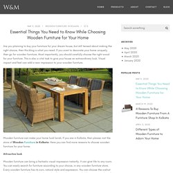 Essential Things You Need to Know While Choosing Wooden Furniture for Your Home
