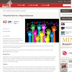 7 Essential Tools for a Flipped Classroom - Getting Smart by Guest Author - classrooms, EdTech, flipped classroom