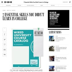 7 Essential Skills You Didn't Learn in College | Magazine