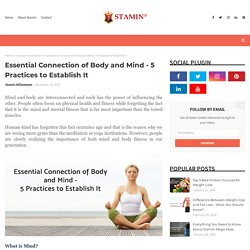 Essential Connection of Body and Mind - 5 Practices to Establish It