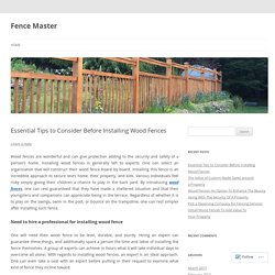 Essential Tips to Consider Before Installing Wood Fences