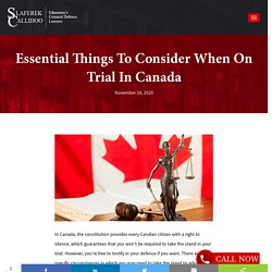 Essential Things To Consider When On Trial In Canada