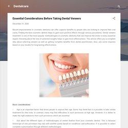 Essential Considerations Before Taking Dental Veneers