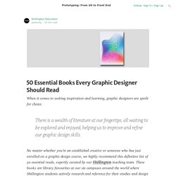 50 Essential Books Every Graphic Designer Should Read — Prototyping: From UX to Front End