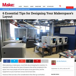 6 Essential Tips for Designing Your Makerspace's Layout
