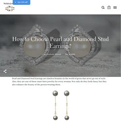 5 Essential Tips for Buying Pearl and Diamond Stud Earrings – Nehita