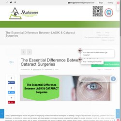 The Essential Difference Between LASIK & Cataract Surgeries