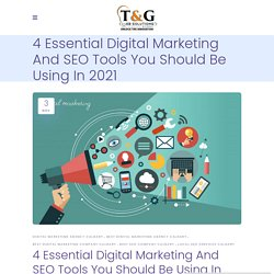 4 Essential Digital Marketing And SEO Tools You Should Be Using In 2021