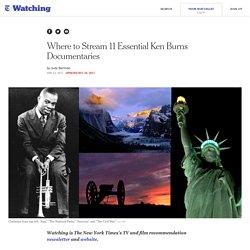Where to Stream 11 Essential Ken Burns Documentaries - NYT Watching