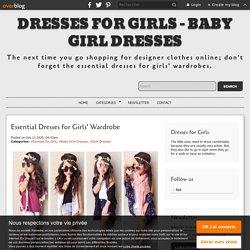 Essential Dresses for Girls' Wardrobe - Dresses for Girls - Baby Girl Dresses