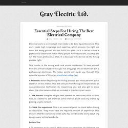 Essential Steps For Hiring The Best Electrical Company