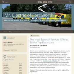 The Most Essential Services Offered By the Top Electricians