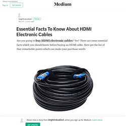 Essential Facts To Know About HDMI Electronic Cables