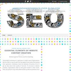 Essential Elements of Website Content Creation - jamesindianseoservice.over-blog.com