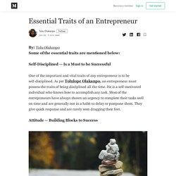Essential Traits of an Entrepreneur - Tolu Olakanpo - Medium