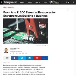 From A to Z: 200 Essential Resources for Entrepreneurs Building a Business