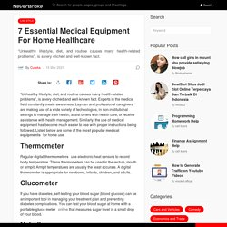 7 Essential Medical Equipment For Home Healthcare
