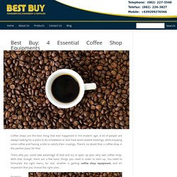 Best Buy: 4 Essential Coffee Shop Equipments