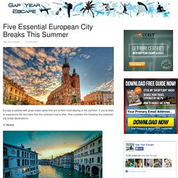 Five Essential European City Breaks This Summer