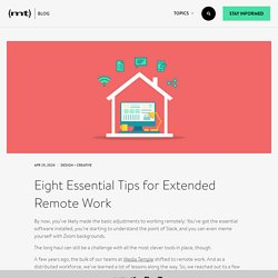 Eight Essential Tips for Extended Remote Work - The Media Temple Blog