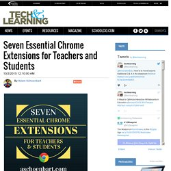 Seven Essential Chrome Extensions for Teachers and Students