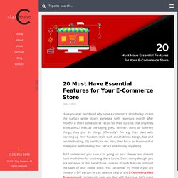20 Must Have Essential Features for Your E-Commerce Store