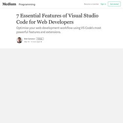 7 Essential Features of Visual Studio Code for Web Developers